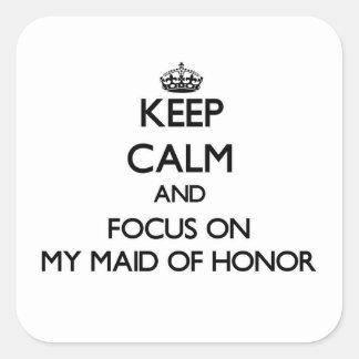 Guarde la calma y el foco en mi criada del honor