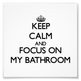 Guarde la calma y el foco en mi cuarto de baño arte fotográfico