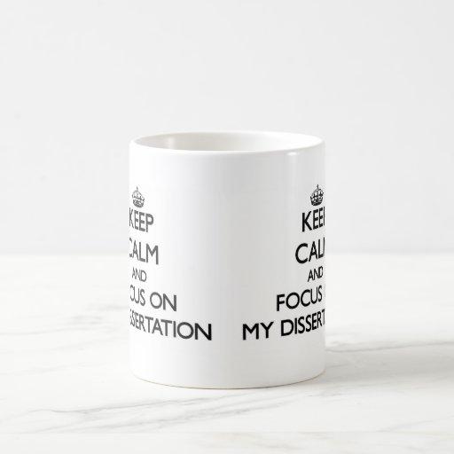 Guarde la calma y el foco en mi disertación tazas de café