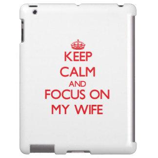 Guarde la calma y el foco en mi esposa