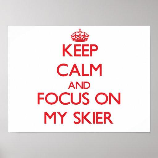 Guarde la calma y el foco en mi esquiador impresiones