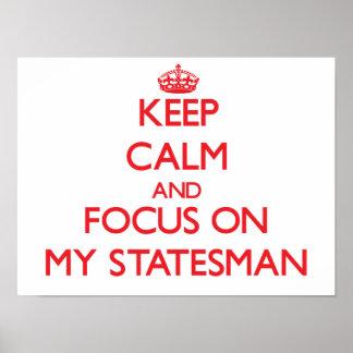 Guarde la calma y el foco en mi estadista impresiones