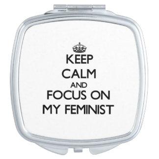 Guarde la calma y el foco en mi feminista espejos de maquillaje