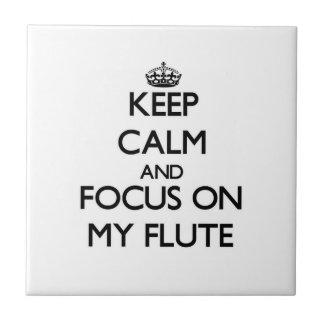 Guarde la calma y el foco en mi flauta