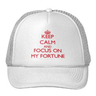 Guarde la calma y el foco en mi fortuna gorras