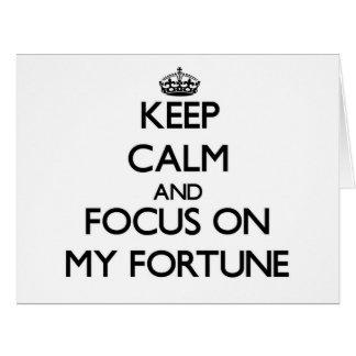 Guarde la calma y el foco en mi fortuna felicitación