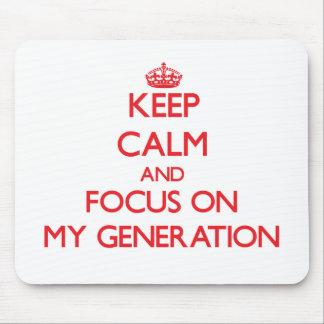 Guarde la calma y el foco en mi generación tapetes de raton