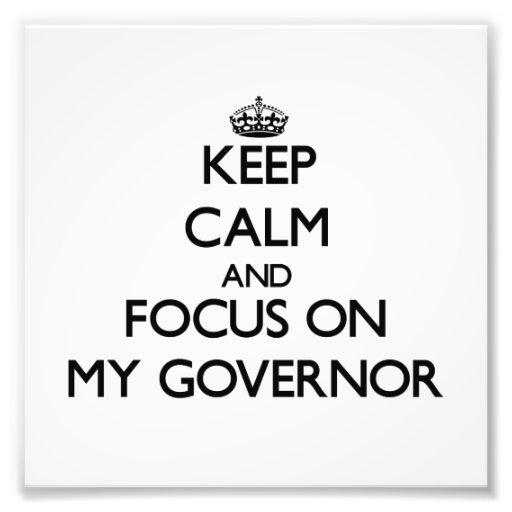 Guarde la calma y el foco en mi gobernador fotografía