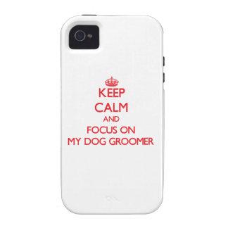 Guarde la calma y el foco en mi Groomer del perro iPhone 4/4S Fundas