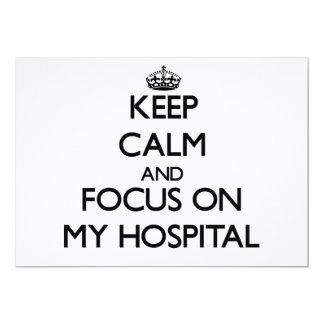 """Guarde la calma y el foco en mi hospital invitación 5"""" x 7"""""""