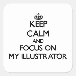 Guarde la calma y el foco en mi ilustrador pegatina cuadrada