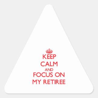 Guarde la calma y el foco en mi jubilado colcomanias trianguladas personalizadas
