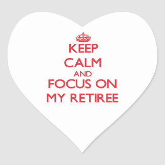 Guarde la calma y el foco en mi jubilado pegatina corazón