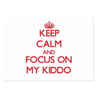 Guarde la calma y el foco en mi Kiddo Tarjetas De Visita Grandes