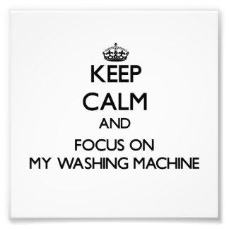 Guarde la calma y el foco en mi lavadora