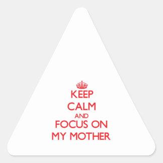 Guarde la calma y el foco en mi madre