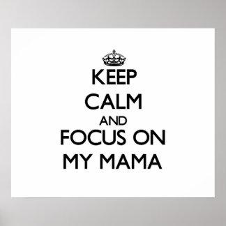 Guarde la calma y el foco en mi mamá impresiones
