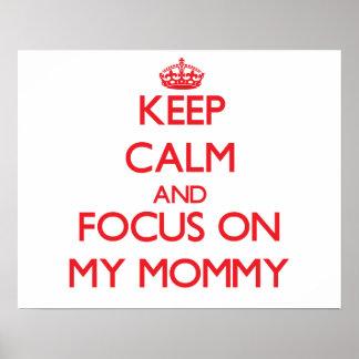 Guarde la calma y el foco en mi mamá poster