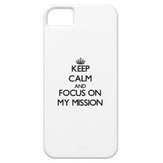 Guarde la calma y el foco en mi misión iPhone 5 cárcasas