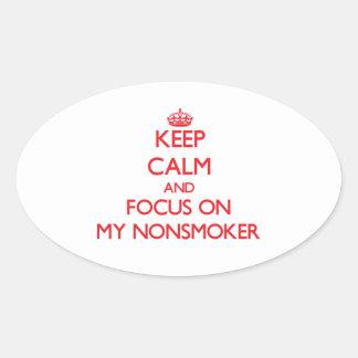 Guarde la calma y el foco en mi no fumador calcomanías ovaladas personalizadas