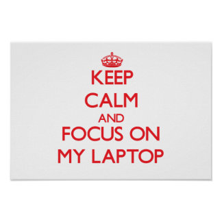 Guarde la calma y el foco en mi ordenador portátil impresiones
