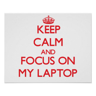 Guarde la calma y el foco en mi ordenador portátil poster