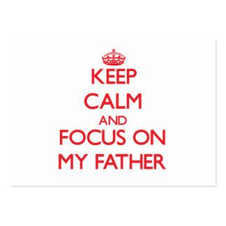 Guarde la calma y el foco en mi padre tarjetas de visita