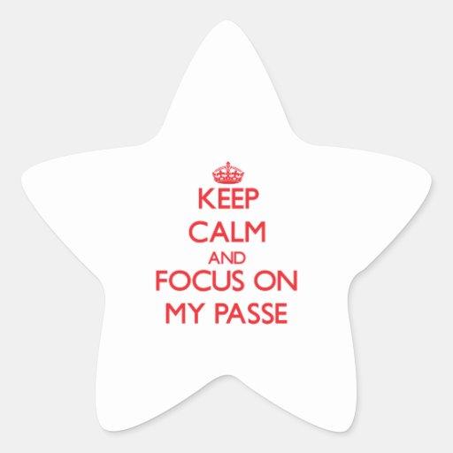 Guarde la calma y el foco en mi Passe Pegatina Forma De Estrella Personalizadas