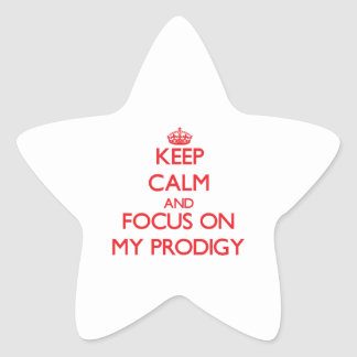 Guarde la calma y el foco en mi Prodigy Colcomanias Forma De Estrella Personalizadas