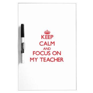 Guarde la calma y el foco en mi profesor pizarras