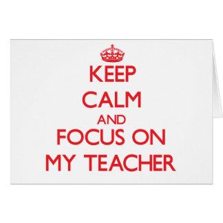 Guarde la calma y el foco en mi profesor tarjeta de felicitación