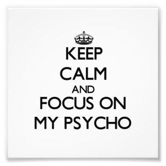 Guarde la calma y el foco en mi psico fotografías