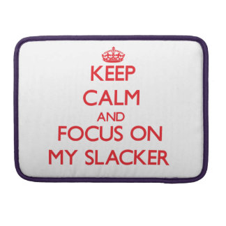 Guarde la calma y el foco en mi Slacker