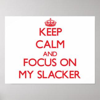 Guarde la calma y el foco en mi Slacker Poster