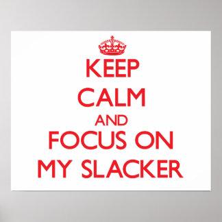 Guarde la calma y el foco en mi Slacker Impresiones