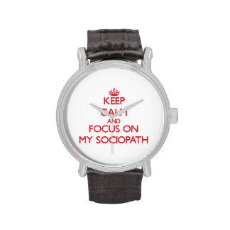 Guarde la calma y el foco en mi Sociopath Relojes