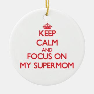 Guarde la calma y el foco en mi Supermom Ornatos