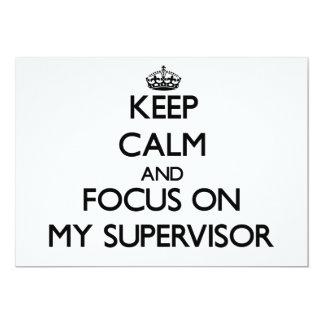 """Guarde la calma y el foco en mi supervisor invitación 5"""" x 7"""""""
