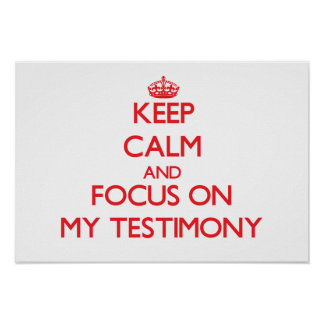 Guarde la calma y el foco en mi testimonio posters