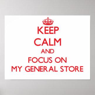 Guarde la calma y el foco en mi tienda general poster