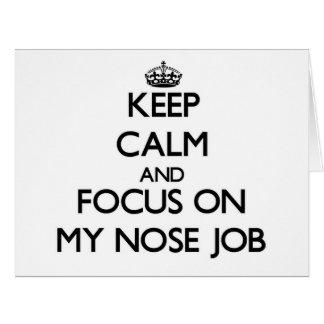 Guarde la calma y el foco en mi trabajo de nariz tarjeta de felicitación grande