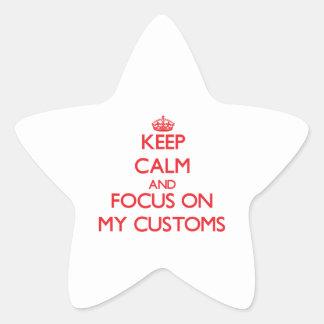 Guarde la calma y el foco en mis aduanas pegatina forma de estrella personalizada