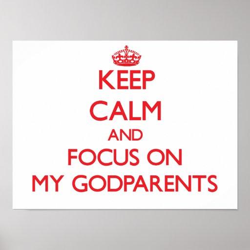 Guarde la calma y el foco en mis Godparents Posters