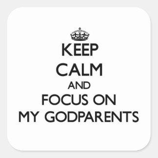 Guarde la calma y el foco en mis Godparents Pegatina Cuadrada