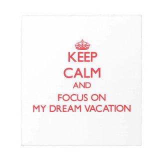 Guarde la calma y el foco en mis vacaciones ideale