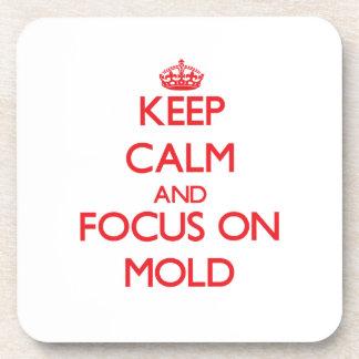 Guarde la calma y el foco en molde