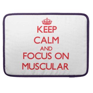 Guarde la calma y el foco en muscular fundas macbook pro
