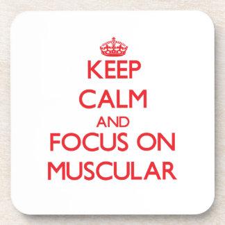 Guarde la calma y el foco en muscular posavasos
