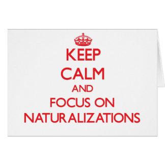 Guarde la calma y el foco en naturalizaciones tarjeta de felicitación