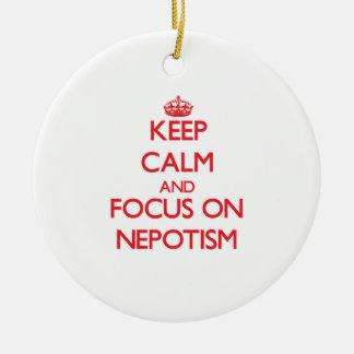 Guarde la calma y el foco en nepotismo adornos